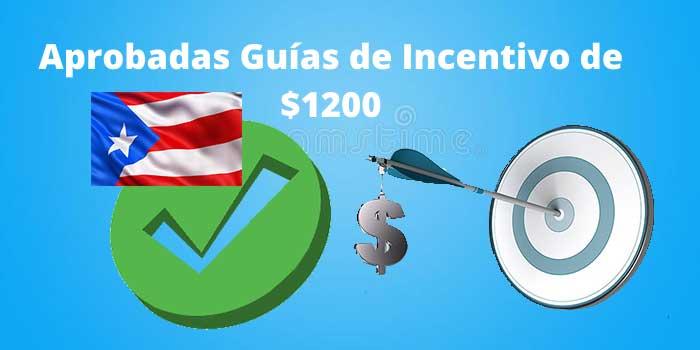Aprobadas Guías de Incentivo de $1200