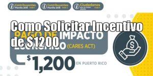 como solicitar pago de incentivo de 1200 en puerto rico