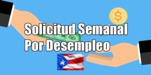 solicitud y reclamo semanal por desempleo en puerto rico