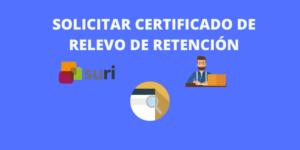 solicitar certificado de relevo de retencion
