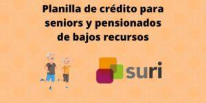 Planilla de crédito para seniors y pensionados de bajos recursos
